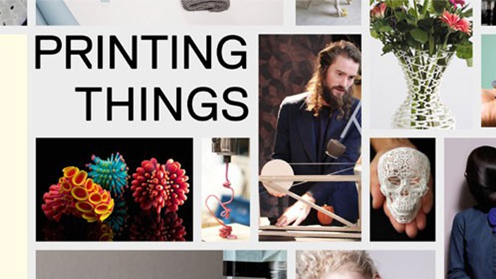 'Printing Things': The Perfect Book For Sourcing All of Your Additive Manufacturing Inspiration - SolidSmack