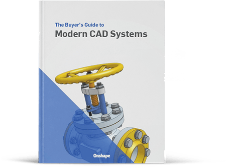 Onshape's Modern 3D CAD Buyer's Guide