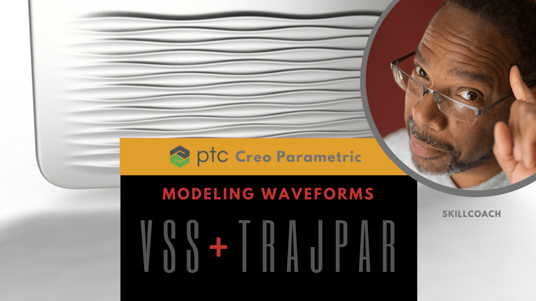 Tutorial: Model Wave Forms using Creo Parametric Variable Section Sweep and TRAJPAR Function – (Advanced)