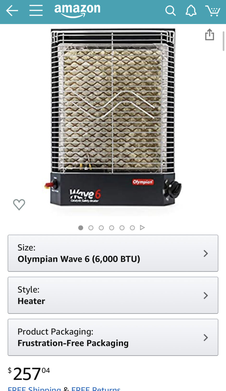 This Olympian Wave-6 catalytic heater was the upgraded version I intended to go with.